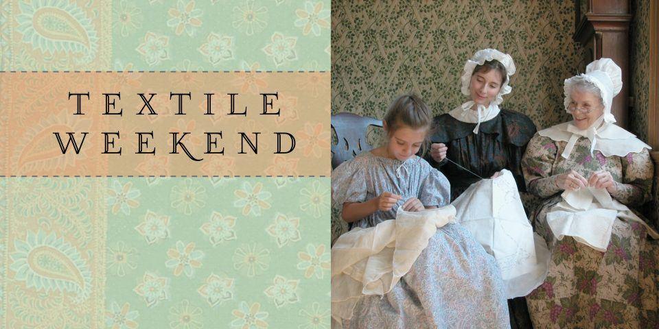 Textile weekend at Old Sturbridge Village