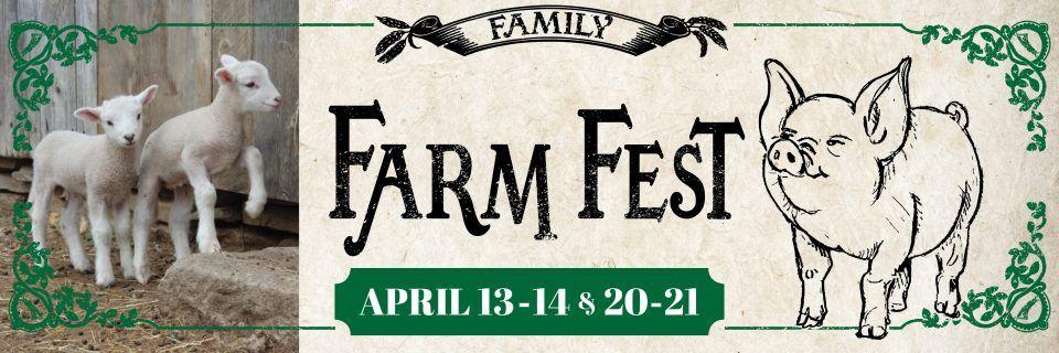 Family Farm Fest: April 13-14 and 20-21