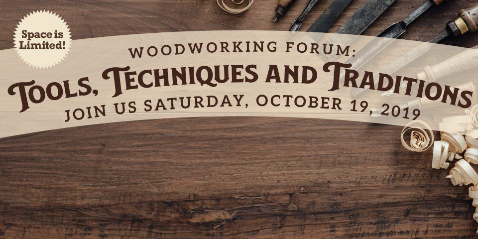 Woodworking Forum at Old Sturbridge Village