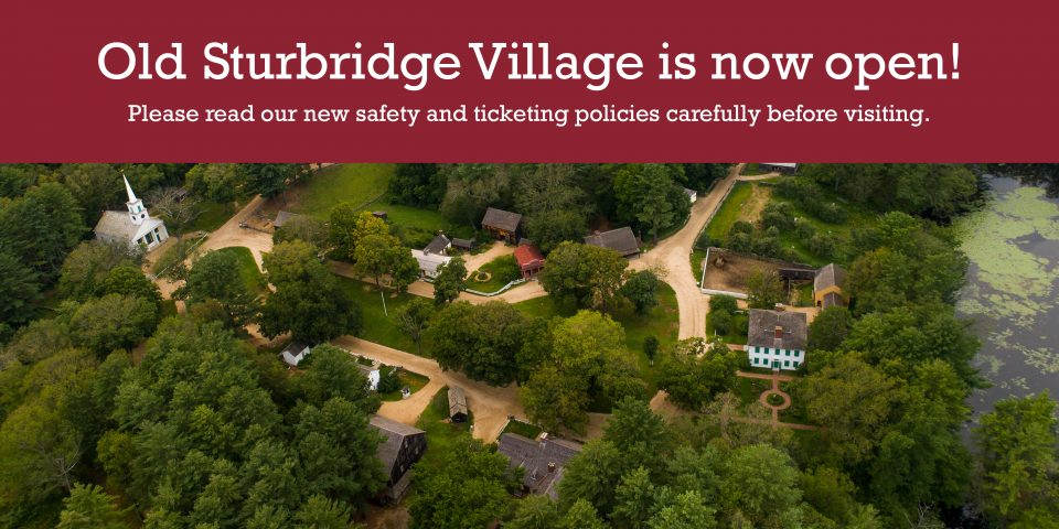 Old Sturbridge Village is Now Open