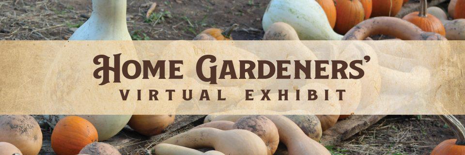 Home Gardeners' Virtual Exhibit