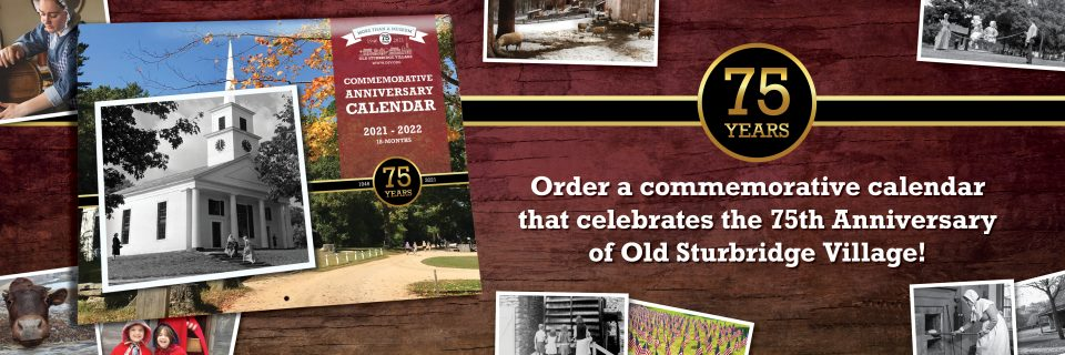 75th Anniversary Commemorative Calendar   Old Sturbridge Village
